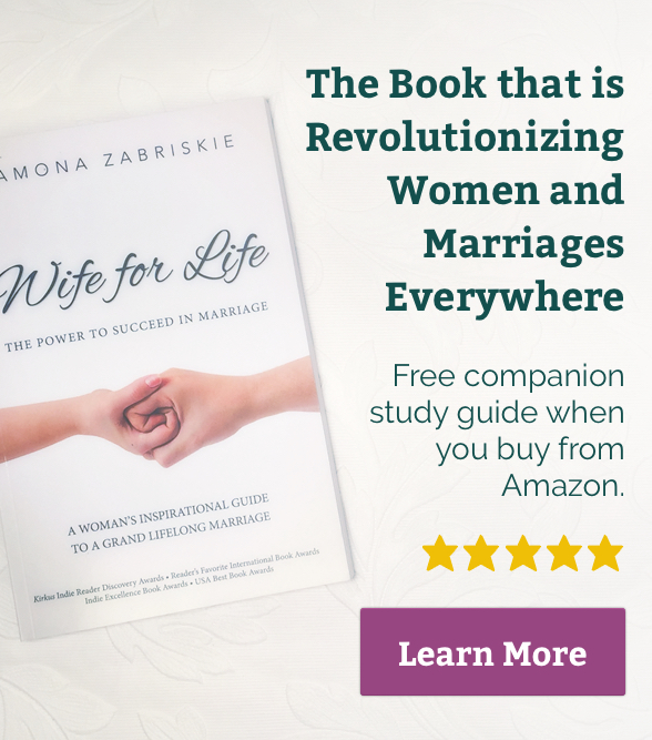 Wife for Life: The Power to Succeed in Marriage - Learn More