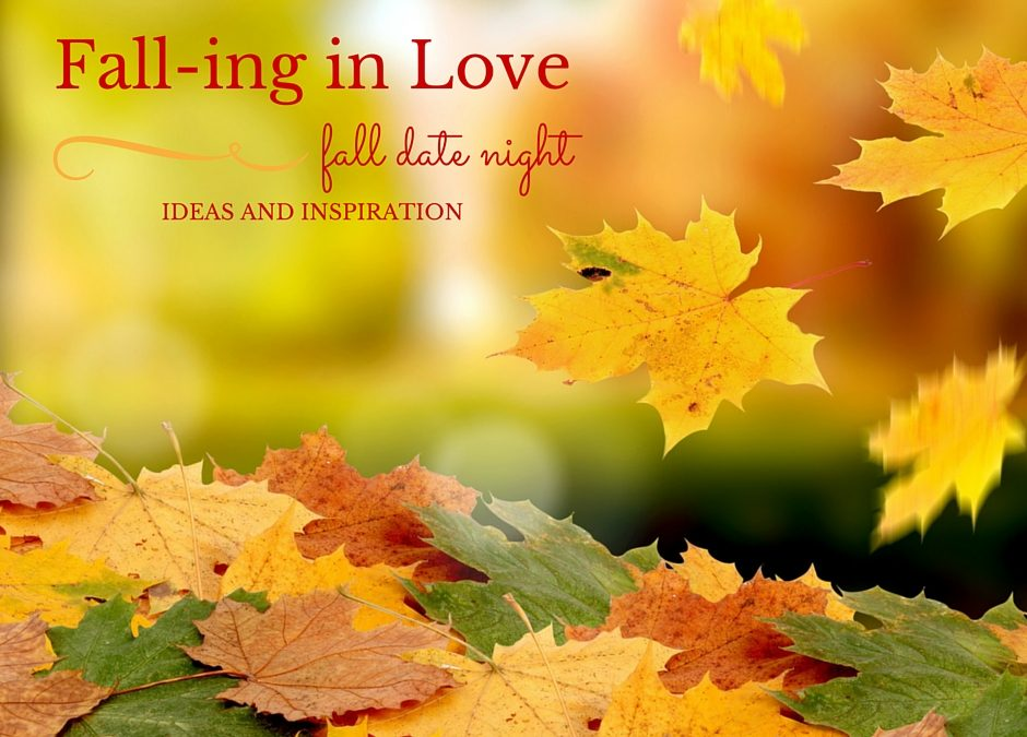 Fall-ing in Love: Fall Date Night Inspiration and Ideas