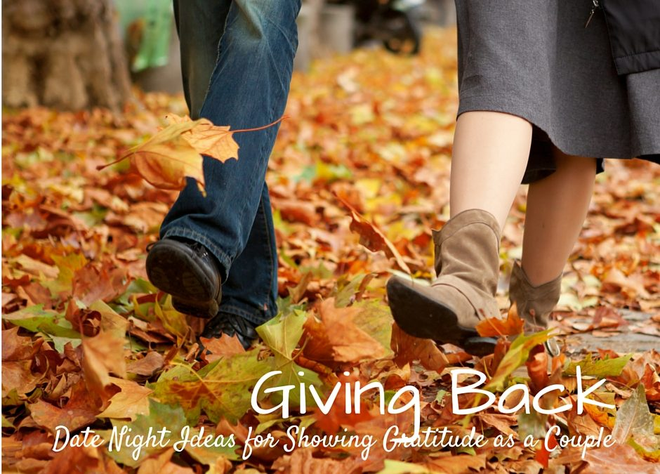 Giving Back: Date Night Ideas for Showing Gratitude as a Couple