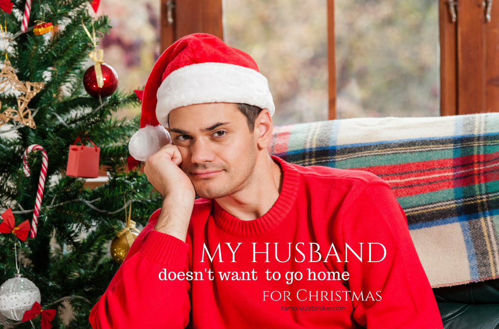 My Husband Doesn't Want to Go Home for Christmas