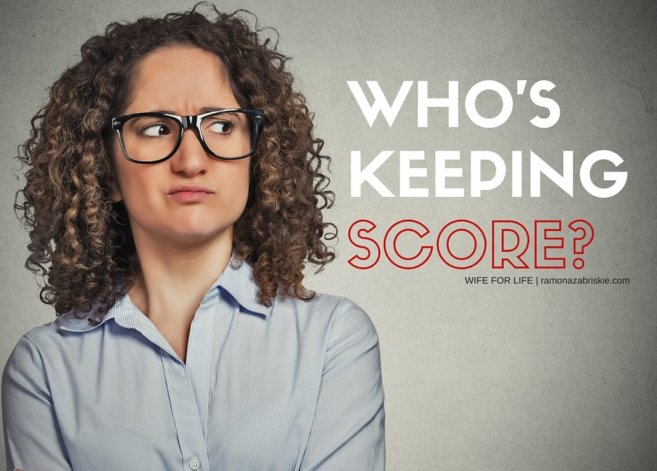 Who's Keeping Score in Your Marriage? Is it You?