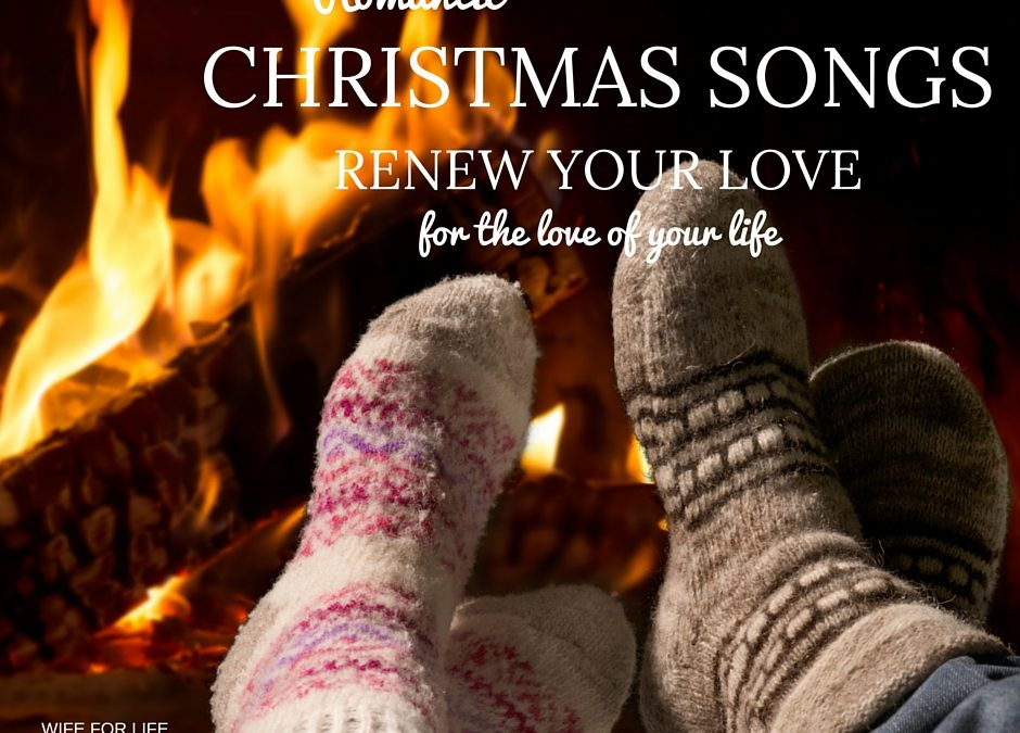Romantic Christmas Songs Renew Your Love for the Love of Your Life