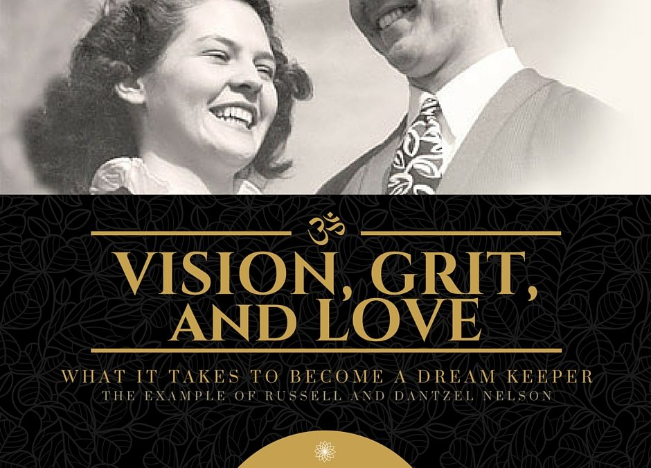 Vision, Grit, and Love: A Story of Dream Keepers, Russell and Dantzel Nelson
