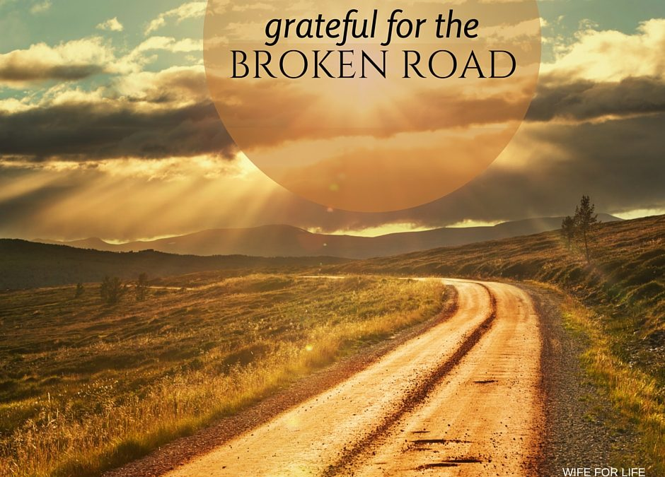 Grateful for the Broken Road
