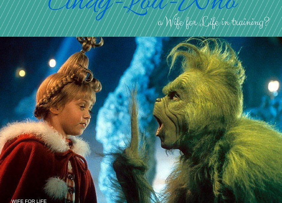 Cindy Lou Who: a Wife for Life in Training?