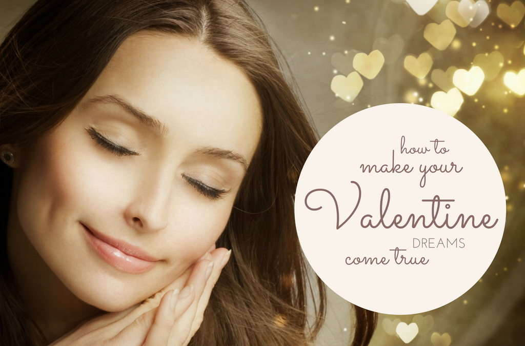 How to Make Your Valentine's Day Dreams Come True (You Have the Power!)