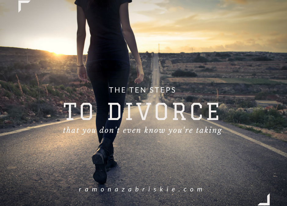 A Warning to Wives: The Ten Steps to Divorce You Don't Even Know You're Taking