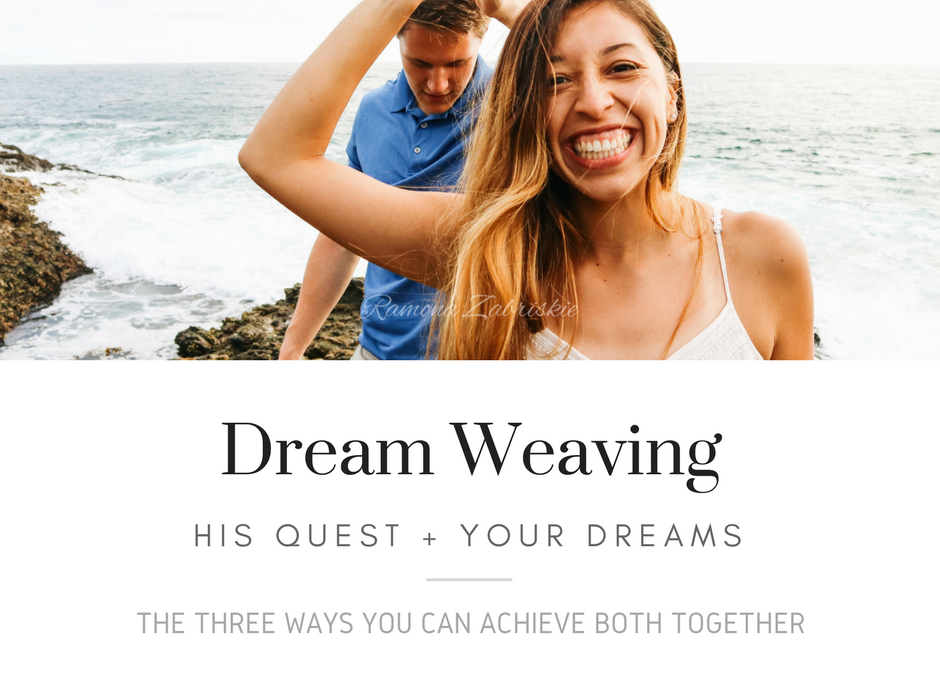 His Quest + Your Dreams: Three Ways You Can Do Both. Together.